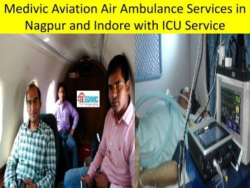 Medivic Aviation Air Ambulance Services in Nagpur and Indore with Doctors Facility