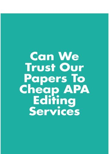 Can We Trust Our Papers to Cheap APA Editing Services?