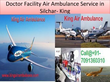 Doctor Facility Air Ambulance Service in Silchar- King Air Ambulance