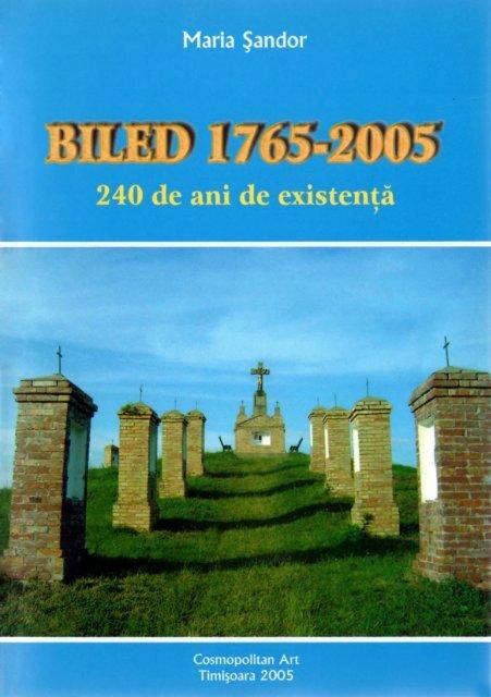Maria Şandor: Biled - 240 de ani de existenţă