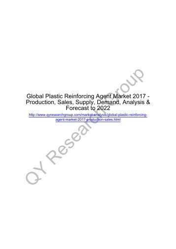 Global Plastic Reinforcing Agent Market 2017: Regional Outlook, Growing Demand, Analysis, Size, Share and Forecast to 2022