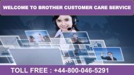 Brother Customer Care Support Number +44-800-046-5291