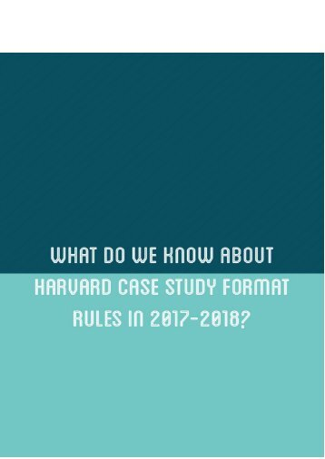 What Do We Know About Harvard Case Study Format Rules in 2017-2018?