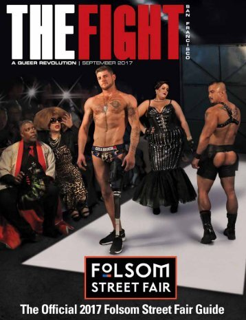 THE FIGHT MAGAZINE / 2017 OFFICIAL FOLSOM STREET FAIR GUIDE