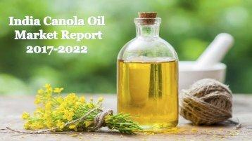 2017-2022 India Canola Oil Market Report