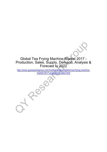 Global Tea Frying Machine Market 2017: Regional Outlook, Growing Demand, Analysis, Size, Share and Forecast to 2022