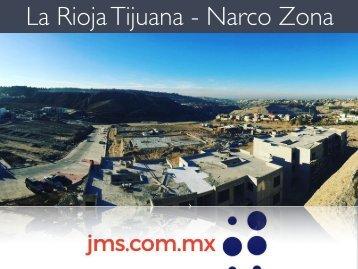 La Rioja Tijuana - Narco Zona en Guerra - Departamentos en Venta de Calidad Cuestionable en Rellenos Sanitarios - Especiales JMS.COM.MX del Lic. Abel Jiménez