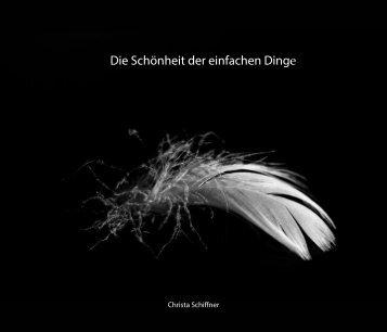 Christa Schiffner - Die Schönheit der einfachen Dinge