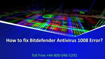 How to fix Bitdefender Antivirus 1008 Error? Call +44-800-046-5292