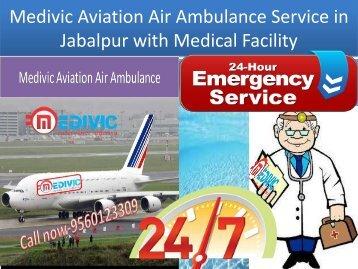 Medivic Aviation Air Ambulance Service in Jabalpur with Medical Facility