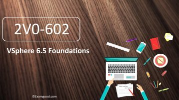 Examgood 2V0-602 VSphere 6.5 Foundations real questions