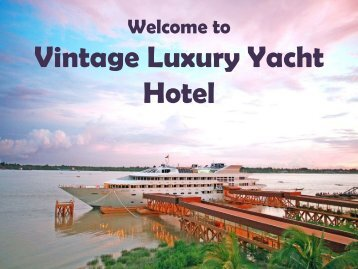 Spend your Vacation at Vintage Luxury Yacht Hotel