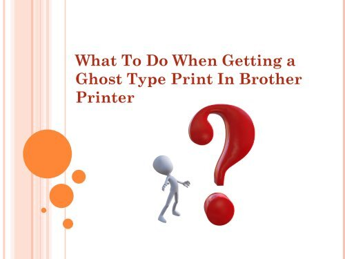 What To Do When Getting a Ghost Type Print In Brother Printer