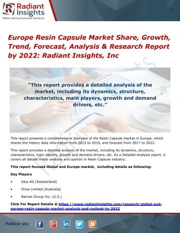 Europe Resin Capsule Market Share, Growth, Trend, Forecast, Analysis & Research Report by 2022 Radiant Insights, Inc