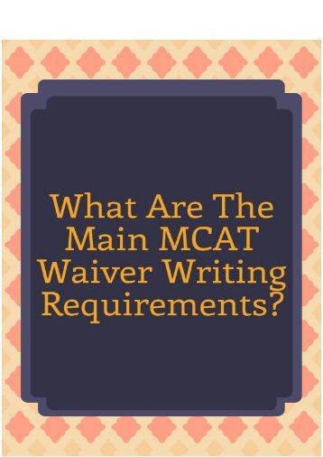 What are the Main MCAT Waiver Writing Requirements?