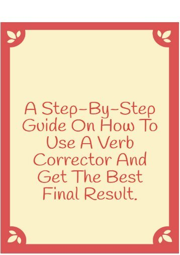 A Step-By-Step Guide on How to Use a Verb Corrector and Get the Best Result
