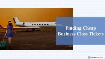 Business Class Airfares -5 Tips To Find Cheap Business Class Tickets
