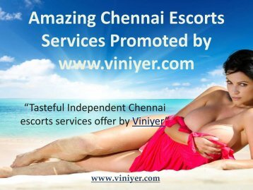 Chennai Escorts agency Promoted by www.viniyer.com