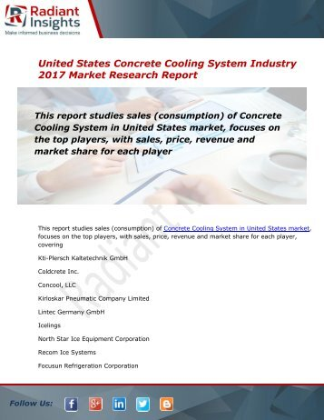 Global and United States Concrete Cooling System Market Size, Share, Trends, Analysis and Forecast Report to 2021:Radiant Insights, Inc