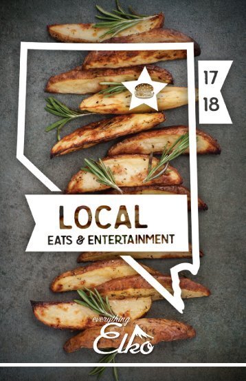 Elko Local Eats & Entertainment Guide 2017-2018