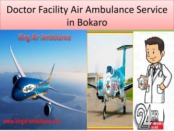 Doctor Facility Air Ambulance Service in Bokaro by King Air Ambulance (1)