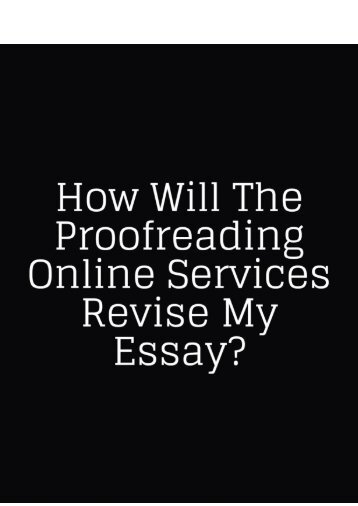 How Will the Proofreading Online Services Revise My Essay?