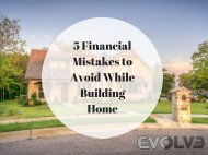 5 Financial Mistakes to avoid while building home.