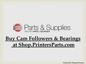 Buy Cam Followers & Bearings at Shop.PrintersParts