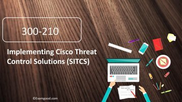 Examgood 300-210 SITCS Cisco real exam questions