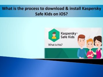 what is the process to download install kaspersky safe kids on ios