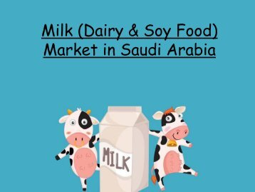 Milk (Dairy & Soy Food) Market in Saudi Arabia