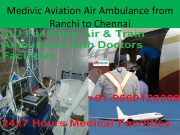 Medivic Aviation Air Ambulance from Ranchi to Chennai with Affordable Cost