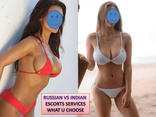 Russian Vs Indian escorts services in Mumbai what you choose