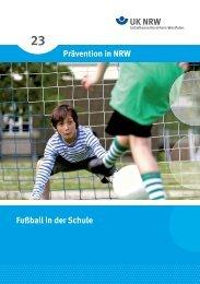 Prävention in NRW Fußball in der Schule - Unfallkasse NRW