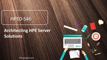 Examgood HP HPE ASE HPE0-S46 exam questions