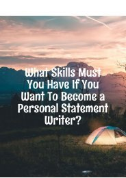 What Skills Must You Have if You Want to Become a Personal Statement Writer?