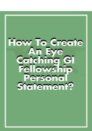 How to Create an Eye-Catching GI Fellowship Personal Statement?