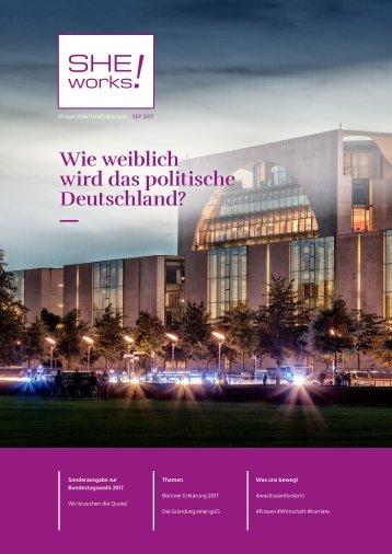 SHE works! #Frauen #Wirtschaft #Karriere - Magazin zur Bundestagswahl 2017