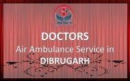 Get Low Fare Air Ambulance Service in Dibrugarh with ICU Setup