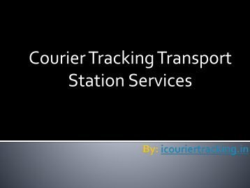 Courier tracking transport station services