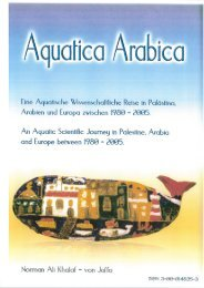 Book: Aquatica Arabica. An Aquatic Scientific Journey in Palestine, Arabia and Europe between 1980 - 2005. By: Norman Ali Khalaf-von Jaffa. 2005