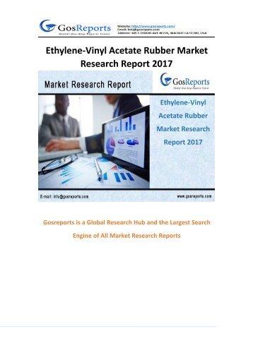 Ethylene-Vinyl Acetate Rubber Market Research Report 2017