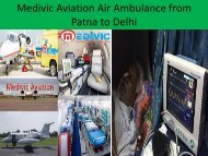 Medivic Aviation Air Ambulance from Patna to Delhi with ICU Facility
