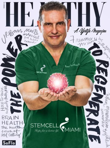 Healthy SoFlo Issue 52 - The Power to Regenerate, StemCell Miami