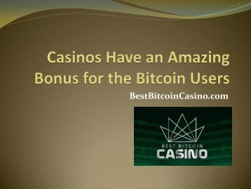 Casinos Have an Amazing Bonus for the Bitcoin Users