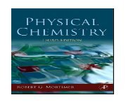 LECTURE PHYSICAL CHEMISTRY 3rd EDITION ROBERT G. MORTIMER