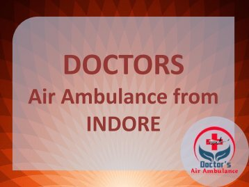 Immediately Contact to Get ICU Facility Air Ambulance from Indore