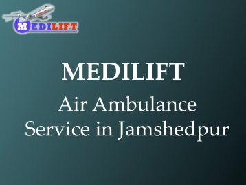 Air Ambulance Service in Jamshedpue and Nagpur