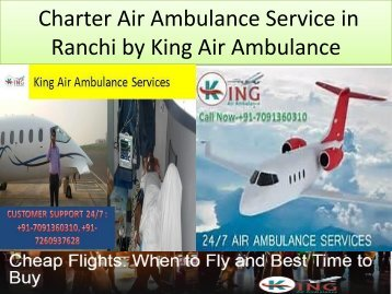 Charter Air Ambulance Service in Ranchi -King Air Ambulance