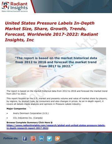 United States Pressure Labels In-Depth Market Size, Share, Growth, Trends, Forecast, Worldwide 2017-2022 Radiant Insights, Inc